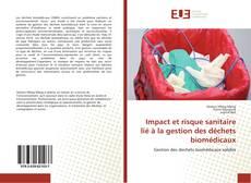 Borítókép a  Impact et risque sanitaire lié à la gestion des déchets biomédicaux - hoz