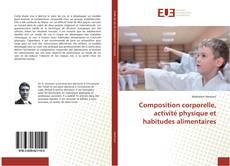 Bookcover of Composition corporelle, activité physique et habitudes alimentaires