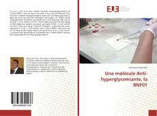 Une molécule Anti-hyperglycemiante, la RNF01的封面