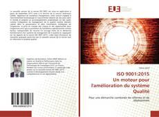 ISO 9001:2015 Un moteur pour l'amélioration du système Qualité kitap kapağı