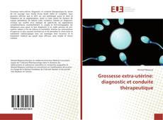 Grossesse extra-utérine: diagnostic et conduite thérapeutique kitap kapağı