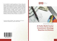 Bookcover of A ForEx Multi-Factor Investment Strategy Reactive to Distress