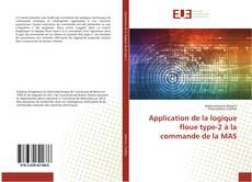 Bookcover of Application de la logique floue type-2 à la commande de la MAS