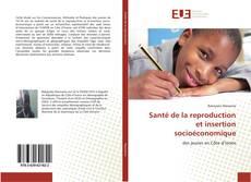 Couverture de Santé de la reproduction et insertion socioéconomique