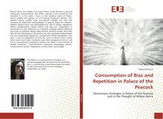 Couverture de Consumption of Bias and Repetition in Palace of the Peacock