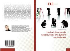 Buchcover von Le droit d'auteur de l'audiovisuel, une culture en évolution