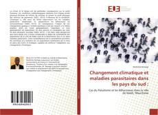 Bookcover of Changement climatique et maladies parasitaires dans les pays du sud :
