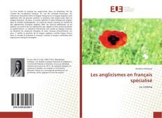 Couverture de Les anglicismes en français spécialisé