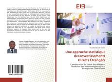 Bookcover of Une approche statistique des Investissements Directs Étrangers