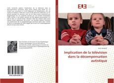 Couverture de Implication de la télévision dans la décompensation autistique