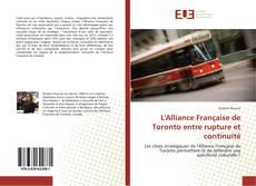Borítókép a  L'Alliance Française de Toronto entre rupture et continuité - hoz
