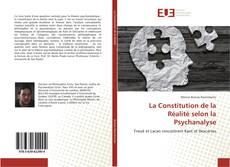 Couverture de La Constitution de la Réalité selon la Psychanalyse