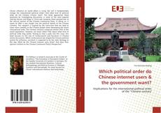 Bookcover of Which political order do Chinese internet users & the government want?