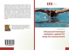 Bookcover of Ultrasound technique validation applied for body fat measurement