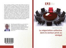 Buchcover von La négociation collective dans le secteur privé au sénégal