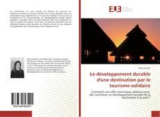 Bookcover of Le développement durable d'une destination par le tourisme solidaire