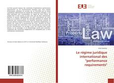 "Couverture de Le régime juridique international des ""performance requirements"""