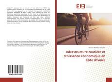 Bookcover of Infrastructure routière et croissance économique en Côte d'Ivoire