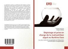 Bookcover of Dépistage et prise en charge de la malnutrition aiguë au Burkina Faso