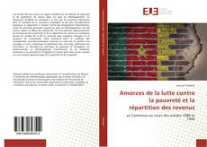 Couverture de Amorces de la lutte contre la pauvreté et la répartition des revenus