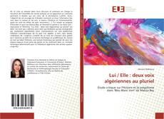 Bookcover of Lui / Elle : deux voix algériennes au pluriel