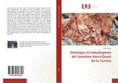 Portada del libro de Gîtologie et métallogénie de l'extrême Nord-Ouest de la Tunisie