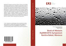 Bookcover of Book of Abstacts ISyDMA'2016 Symposium Kenitra-Rabat, Morocco