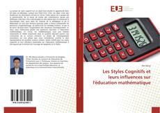 Bookcover of Les Styles Cognitifs et leurs influences sur l'éducation mathématique