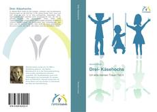 Bookcover of Drei- Käsehochs