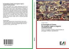 Couverture de Il Consiglio di Stato.  Da organo regio a organo costituzionale