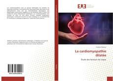 Couverture de La cardiomyopathie dilatée