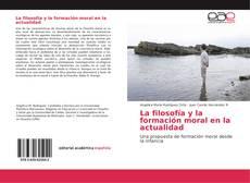 Bookcover of La filosofía y la formación moral en la actualidad