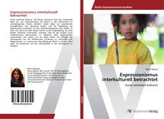 Bookcover of Expressionismus interkulturell betrachtet