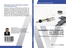 Konzeption einer Fallstudie zur Fabrik- und Layoutplanung kitap kapağı