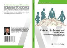 Bookcover of Zwischen Konkurrenz und Kooperation