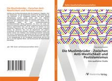 Bookcover of Die Muslimbrüder - Zwischen Anti-Westlichkeit und Postislamismus