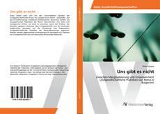 Bookcover of Uns gibt es nicht