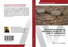 Обложка Die Lebenswelt geistig behinderter Kinder im 18. und 19. Jahrhundert