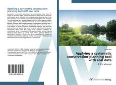 Bookcover of Applying a systematic conservation-planning tool with real data