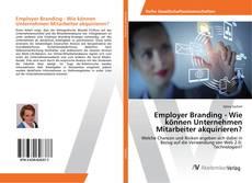 Buchcover von Employer Branding - Wie können Unternehmen Mitarbeiter akquirieren?