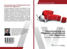 Bookcover of Traumatisierung von Pflegenden durch Gewalt oder Aggression