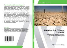 "Bookcover of Constructing ""climate refugees"""