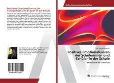 Buchcover von Positives Emotionalisieren der Schülerinnen und Schüler in der Schule