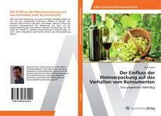 Couverture de Der Einfluss der Weinverpackung auf das Verhalten vom Konsumenten