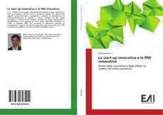 Couverture de Le start up innovative e le PMI innovative