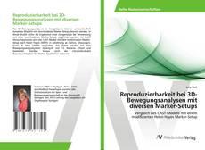 Reproduzierbarkeit bei 3D-Bewegungsanalysen mit diversen Marker-Setups kitap kapağı