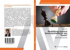 """Buchcover von Ausbildung zum/zur Servicetechniker/in von """"heute"""""""