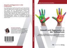 Gewalt und Aggression in der Volksschule kitap kapağı