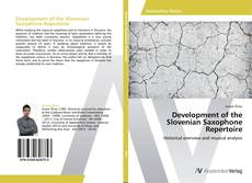 Bookcover of Development of the Slovenian Saxophone Repertoire