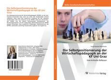 Couverture de Die Selbstpositionierung der Wirtschaftspädagogik an der KF Uni Graz
